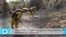 More Than 11,000 Firefighters Now Battling 18 Wildfires In California