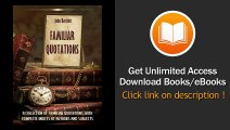 Familiar Quotations A Collection Of Familiar Quotations With Complete Indices Of Authors And Subjects EBOOK (PDF) REVIEW