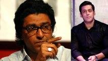 Raj Thackeray Slams Salman Khan, Called him 'A Man Without Brains'