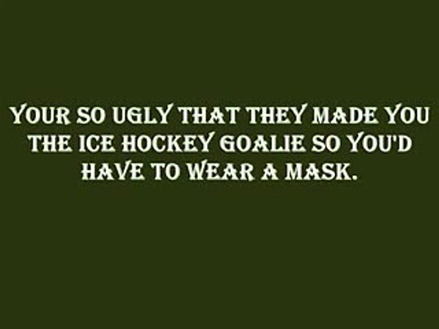 Jokes liners your so ugly one 24 Funny