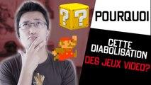 POURQUOI - Cette diabolisation des jeux vidéo ?