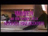 Women on the verge of a nervous breakdown trailer Almodovar