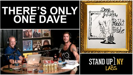 There's Only One Dave