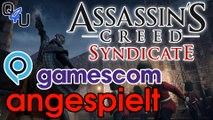 gamescom 2015: Assassin's Creed Syndicate angespielt