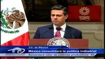 México consolidará la política industrial. Aumentará valor de cadenas productivas