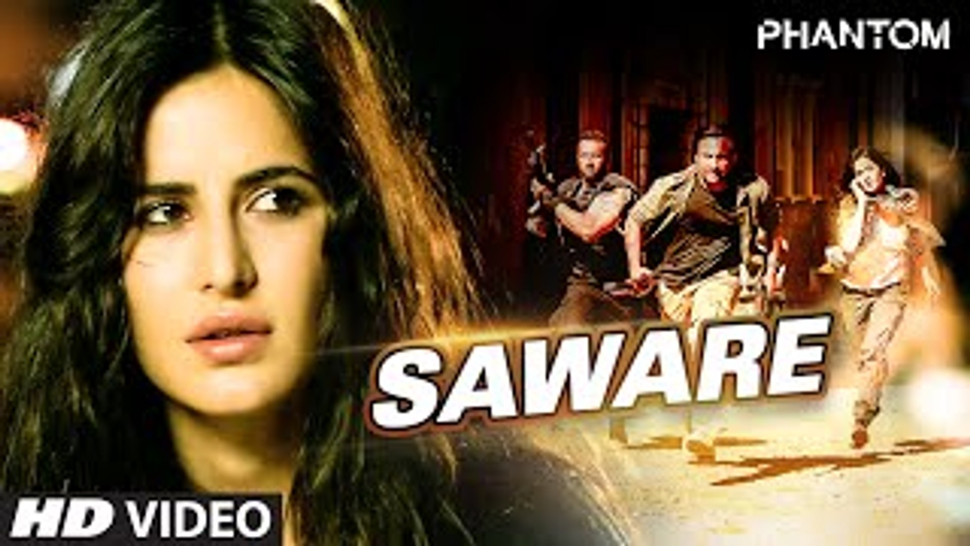 Saware (Phantom) HD Video Song - Arijit Singh