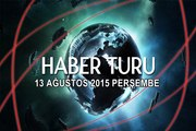 Haber Turu 13 Ağustos 2015 Perşembe