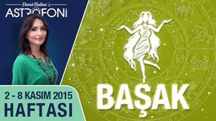 BAŞAK haftalık yorumu 2-8 Kasım 2015