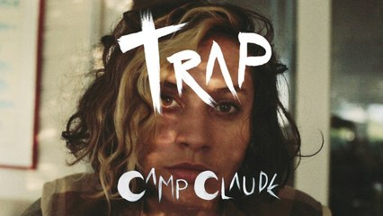 Camp Claude - Trap - Official music video