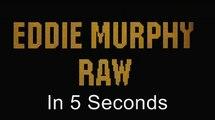 5 Second Movies: Eddie Murphy Raw