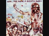 Bootsy Collins - Ahh.. The Name Is Bootsy Baby!!