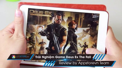 [Android - iOS Game] Trải nghiệm Deus Ex: The Fall - AppStoreVn