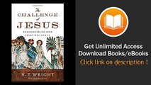 The Challenge Of Jesus Rediscovering Who Jesus Was And Is PDF