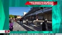 Cinco muertos en México y Guatemala por sismo de 6.9 grados de magnitud/ Global