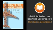 How To Find Cheap Flights Practical Tips The Airlines Dont Want You To Know EBOOK (PDF) REVIEW