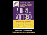 Smart But Scattered The Revolutionary Executive Skills Approach To Helping Kids Reach Their Potentia