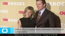 CNN's Chris Cuomo Saves Swimmer Off Coast of Long Island