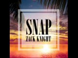 Zack Knight - Snap (NEW RNB SONG AUGUST 2015)