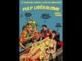"""Présentation de """"Pulp Libéralisme, la tradition libérale pour les débutants"""" par Daniel Tourre"""