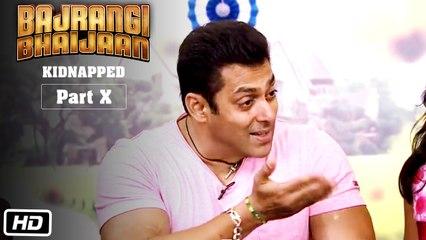 Bajrangi Bhaijaan Kidnapped - Part X | Salman Khan revisits the past