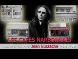 Les cafés narbonnais à travers les films de Jean Eustache (1938 -- 1981)