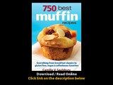 750 Best Muffin Recipes Everything From Breakfast Classics To Gluten-Free Vegan And Coffeehouse Favorites EBOOK (PDF) REVIEW
