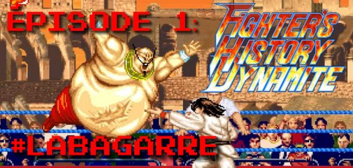 #LABAGARRE - Épisode 1 : Fighter's History Dynamite