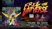 Major Lazer - You're No Good featuring Santigold, Vybz Kartel, Danielle Haim & Yasmin