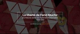La liberté de Férid Muchir, architecte dans les Pyrénées-Orientales (1906-1980), conférence de Thierry Lochard, architecte au STAP Hérault DRAC LR