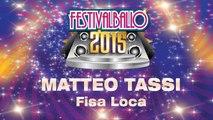 Matteo Tassi - Fisa Loca - Matteo Tassi - Festivalballo 2015
