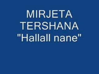 "Mirjeta Tershana ""Hallall nane"""