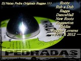MIX TAPE  Dj Natan Pedra Originals  Reggae  + Roots + Rub a Dub + Ragga + DanceHall + New Roots + Reggaeton + Riddim + Reggae Lovers & 1970 + 2012 mp3