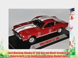 Ford Mustang Shelby GT 350 Rot mit Wei? Streifen mit Unterschrift 1/18 Shelby Collectibles