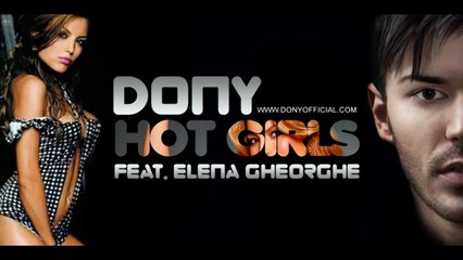Dony feat. Elena Gheorghe - Hot girls (Official Radio Version)