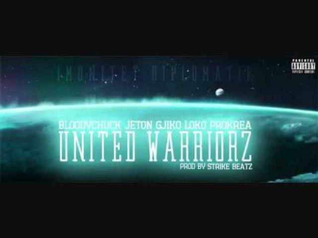 BLOODYCHUCK FT. JETON, GJIKO, LOKO & PROKREA - UNITED WARRIORZ [PROD. BY STRIKE BEATZ]
