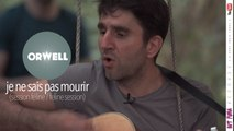 Orwell - JE NE SAIS PAS MOURIR /// LIVE (SESSION FELINE - FELINE SESSION)