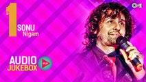 Superhit Sonu Nigam Songs Non Stop ,  #1 Sonu Nigam Audio Jukebox ,  Full Songs