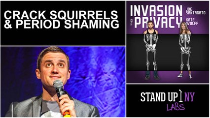 INVASION OF PRIVACY - Crack Squirrels & Period Shaming
