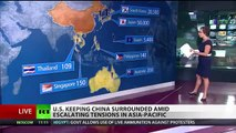 US Keeping China surrounded amid escalating TENSIONS in Asia Pacific