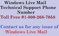 Windows Live Mail Technical Support Phone Number #1-800-268-7058