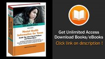 Mental Health Information for Teens Health Tips about Mental Wellness and Mental Illness Including Facts about Mental and Emotional Health Mood Disorders Anxiety - BOOK PDF