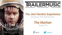 The Martian - Trailer #2 Music #2 (The Jimi Hendrix Experience - All Along The Watchtower)