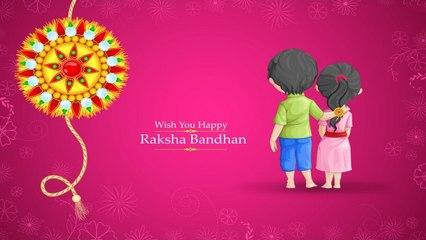 Raksha Bandhan Aagaya | Happy Rakhi Greetings, Video, Message,Whatsapp Songs from Sister to brother