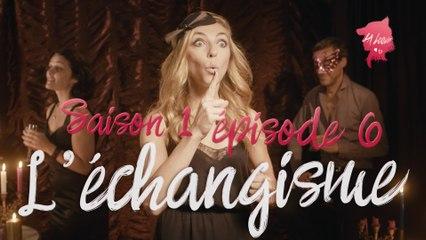 La Loove 1x06 - Comment réussir sa soirée échangiste ?