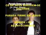 PARADA FIRME EM JESUS - OS ACONTECIMENTOS - MODÃO GOSPEL