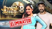 Jhalak Dikhhla Jaa 8: Ashish Chowdhry & Subhreet Kaur ELIMINATED!   Colors TV