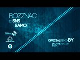 BOZZNAC FEAT DJ SNS - SAMO TI (DJ Sensation feat. Tuba Official Remix)