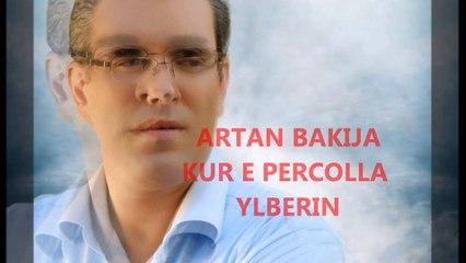ARTAN BAKIJA-KUR E PERCOLLA YLBERIN.wmv