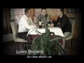 Lumni Tershana - Ku i kam shokt e mi
