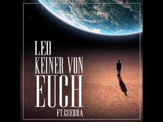 LEO - KEINER VON EUCH - FT. GUERRA ( CHANNEL ABONNIEREN)